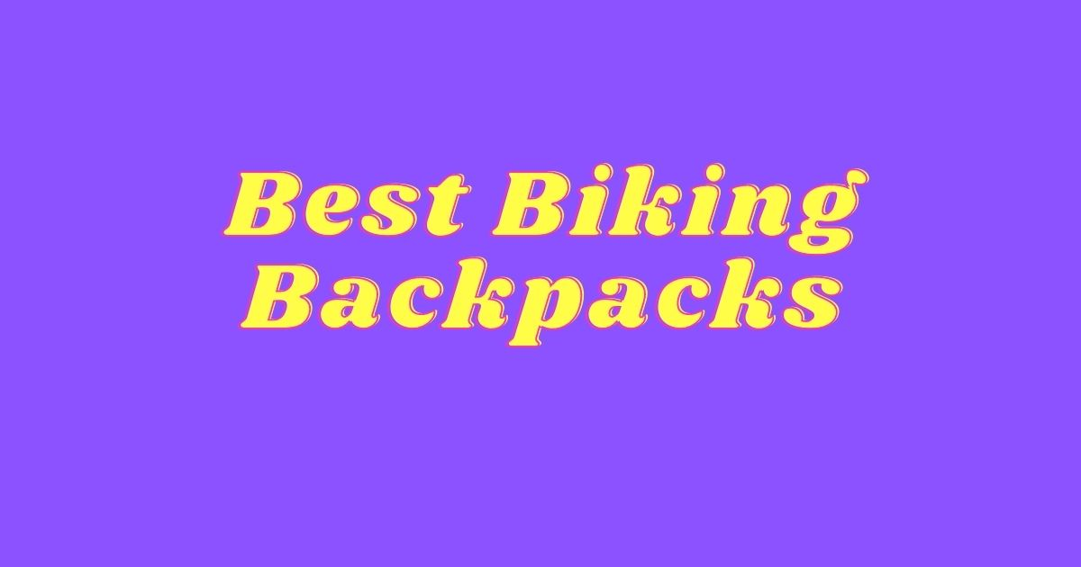 best biking backpacks