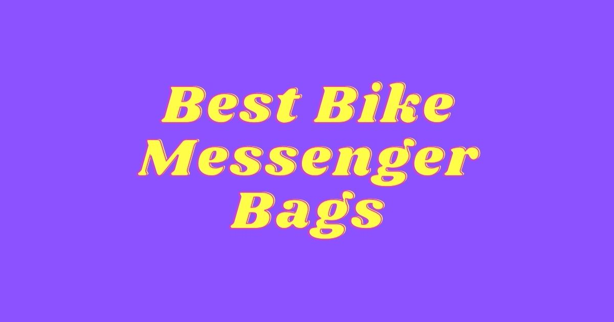 Best Bike Messenger Bag