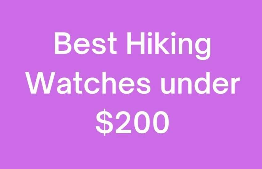 Best Hiking Watches under 200