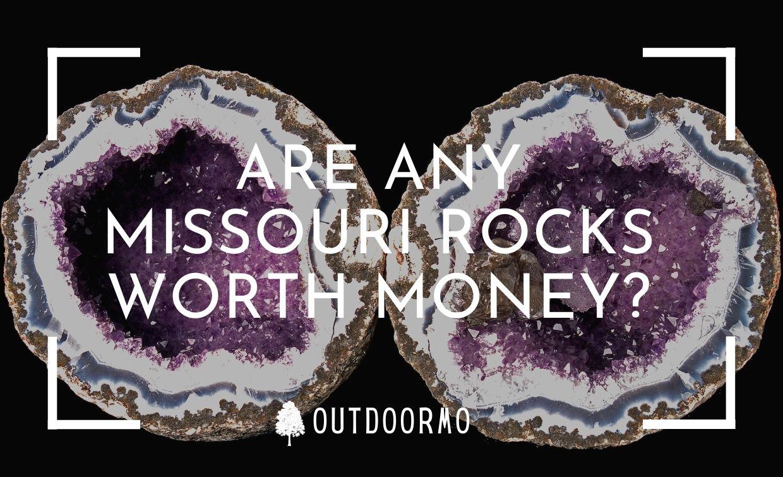 are any missouri rocks worth money - Are Any Missouri Rocks Worth Money?   8 To Look Out For