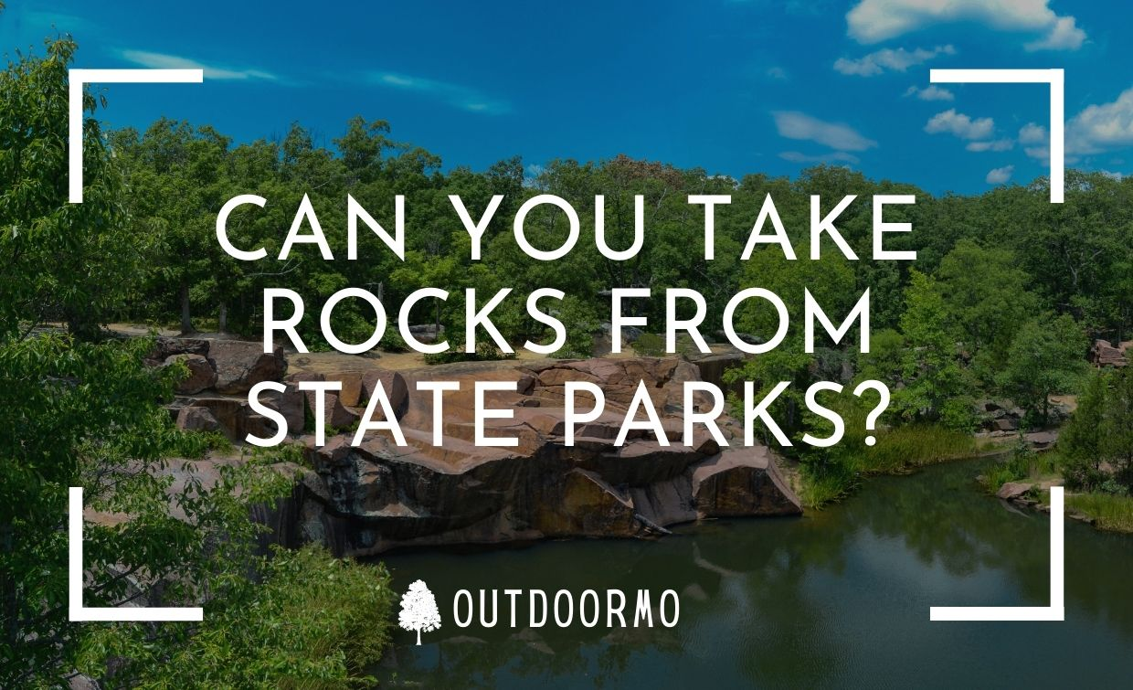 can you take rocks from state parks - Can You Take Rocks From State Parks in Missouri - Helpful Guide to Rock Hunting Law