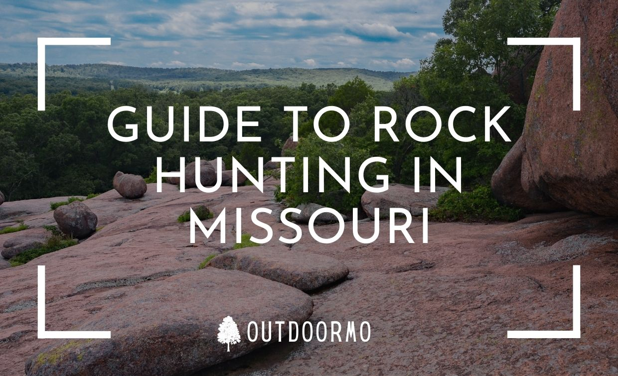 rock hunting in missouri - Guide To Rock Hunting In Missouri | Where To Go And What To Find